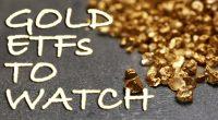 gold etfs to watch
