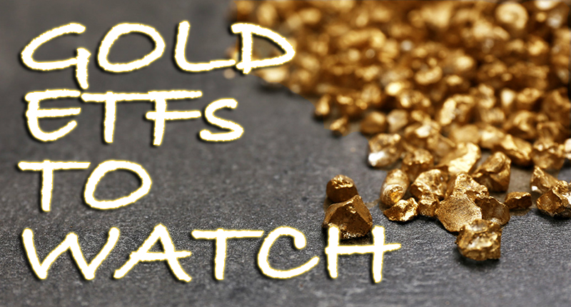 gold etfs to watch